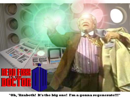 Oh, 'lizabeth!  It's the big one!  I'm a gonna regenerate!!!